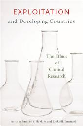 Exploitation and Developing Countries: The Ethics of Clinical Research