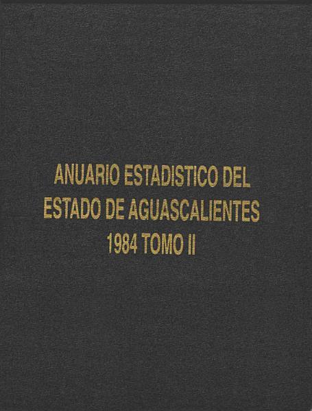 Anuario Estadistico Del Estado De Aguascalientes 1984 Tomo Ii
