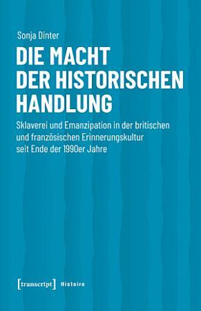 Die Macht der historischen Handlung PDF