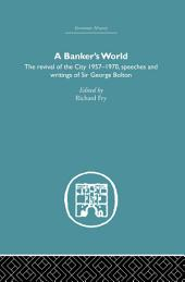 Banker's World: The Revival of the City 1957-1970