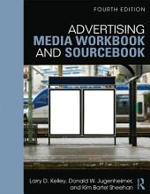 Advertising Media Workbook and Sourcebook: Edition 4