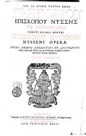 Sancti Gregorii Nysseni episcopi Opera Gr. et Lat. Tomus secundus
