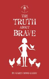 The Truth About Brave