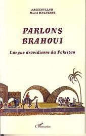 Parlons Brahoui: Langue dravidienne du Pakistan