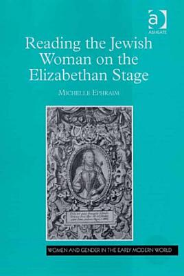 Reading the Jewish Woman on the Elizabethan Stage