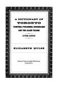 A Dictionary of Toronto Printers  Publishers  Booksellers  and the Allied Trades  1798 1900 PDF