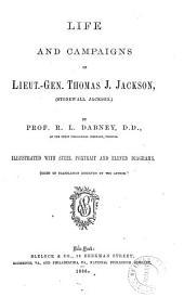 Life and Campaigns of Lieut.-Gen. Thomas J. Jackson, (Stonewall Jackson)