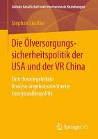Die   lversorgungssicherheitspolitik der USA und der VR China PDF