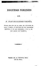 Discursos forenses de D. Juan Meléndez Valdés ...