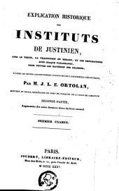 Explication [historique] des instituts de justinien: avec le texte et la traduction ... ; précedée d'un résumé de l'histoire du droit romain, Volume2