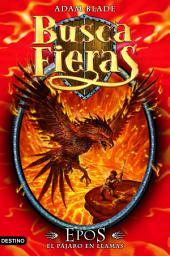 Epos, el Pájaro en llamas: Buscafieras 6