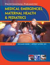 Professional Paramedic, Volume II: Medical Emergencies, Maternal Health & Pediatrics