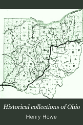 Historical Collections of Ohio: An Encyclopedia of the State: History Both General and Local, Geography with Descriptions of Its Counties, Cities and Villages, Its Agricultural, Manufacturing, Mining and Business Development, Sketches of Eminent and Interesting Characters, Etc., with Notes of a Tour Over it in 1886, Volume 1