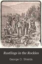 Rustlings in the Rockies: Hunting and Fishing by Mountain and Stream