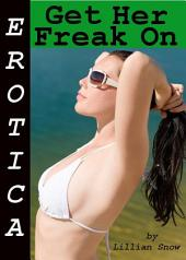 Erotica: Get Her Freak On, Tales of Sex