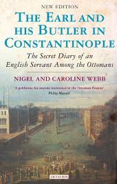 The Earl and His Butler in Constantinople: The Secret Diary of an English Servant Among the Ottomans