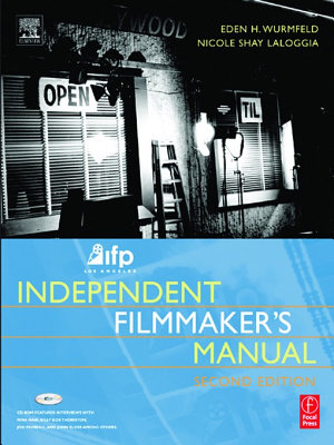 IFP Los Angeles Independent Filmmaker s Manual  Second Edition PDF