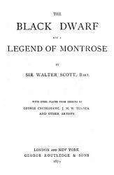 The Black Dwarf And A Legend Of Montrose  Book PDF