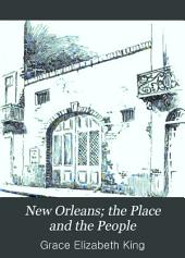 New Orleans; the Place and the People,