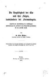 Die ungültigkeit der ehe und ihre folgen: insbesondere bei formmängeln, zugleich eine beurtheilung der entschlägigen bestimmungen des entwurfs eines bürgerlichen gesetzbuches für das Deutsche Reich