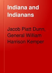 Indiana and Indianas: A History of Aboriginal and Territorial Indiana and the Century of Statehood, Volume 3