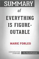 Summary of Everything Is Figureoutable