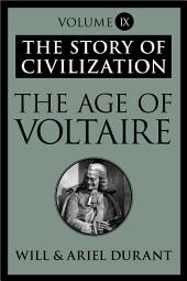 The Age of Voltaire: The Story of Civilization