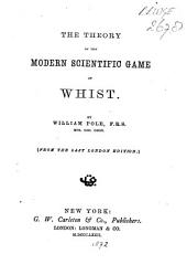 The Theory of the Modern Scientific Game Or Whist