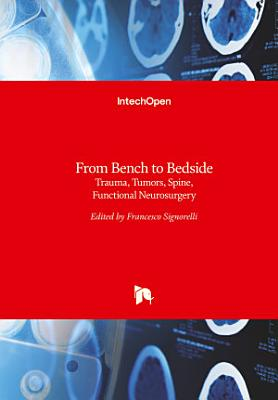 From Bench to BedsideTrauma, Tumors, Spine, Functional Neurosurgery