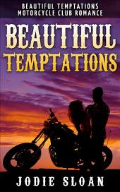 Beautiful Temptations ( Beautiful Tempatations Motorcycle Club Romance)