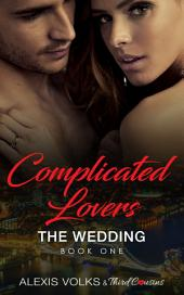 Complicated Lovers - The Wedding: Book 1