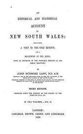 An Historical and Statistical Account of New South Wales: Including a Visit to the Gold Regions, and a Description of the Mines : with an Estimate of the Probable Results of the Great Discovery, Volume 2