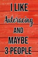 I Like Autoracing And Maybe 3 People