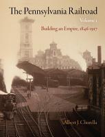 The Pennsylvania Railroad  Volume 1 PDF