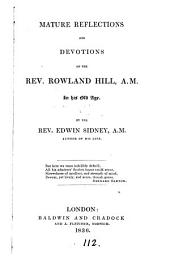 Mature reflections of ... Rowland Hill in his old age [ed.] by E. Sidney