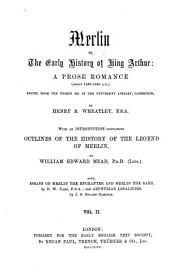 Merlin Or the Early History of King Arthur: A Prose Romance (about 1450 - 1460 A. D.) : from the Unique Ms. in the University Library, Cambridge, Volume 3