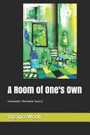 A Room of One's Own: (annotated) (Worldwide Classics)