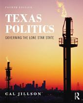 Texas Politics: Governing the Lone Star State, Edition 4