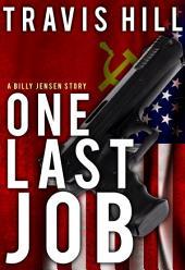 One Last Job: A Billy Jensen Story
