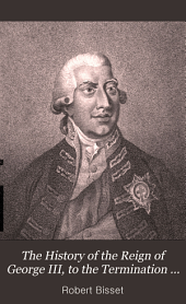 The History of the Reign of George III, to the Termination of the Late War: Volume 1