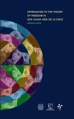 Approaches to the Theory of Freedom in Sor Juana Inés de la Cruz