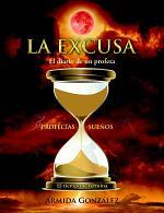 La excusa: El diario de un profeta
