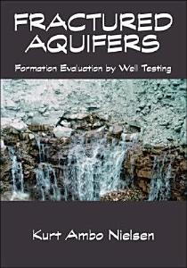 Fractured Aquifers   Formation Evaluation by Well Testing PDF