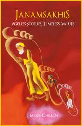 Janamsakhis: Ageless Stories, Timeless Values