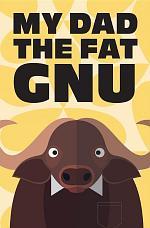My Dad the Fat Gnu