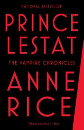 Prince Lestat: The Vampire Chronicles