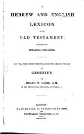 A hebrew and english lexicon to the Old Testament: including the biblical Chaldee