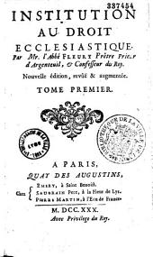 Institution au droit ecclésiastique. 1 (1771)