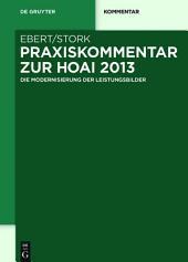 Praxiskommentar zur HOAI 2013: - die Modernisierung der Leistungsbilder -