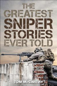 The Greatest Sniper Stories Ever Told PDF